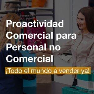 Proactividad Comercial para Personal no Comercial - Alicante | R&A BUSINESS TRAINING