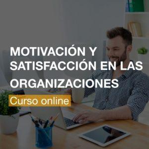 Curso Online Motivación y Satisfacción en las Organizaciones | R&A BUSINESS TRAINING