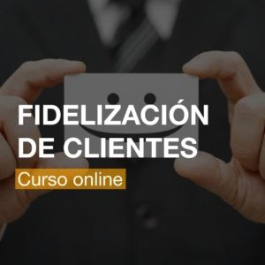 Fidelización de Clientes - Curso Online | R&A BUSINESS TRAINING