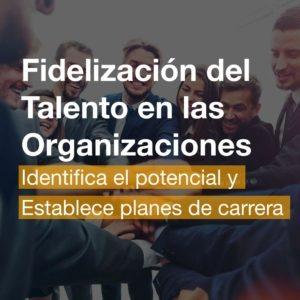 Curso Fidelización del Talento en las Organizaciones | R&A BUSINESS TRAINING